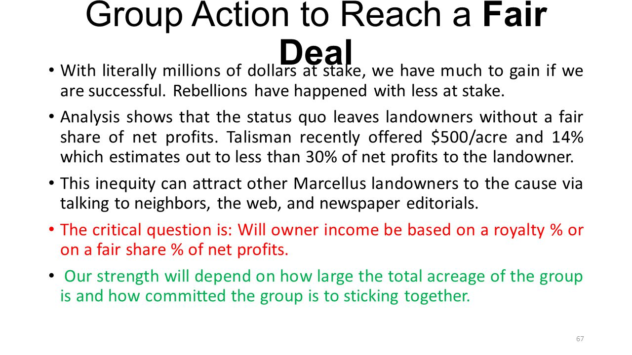 Group Action to Reach a Fair Deal With literally millions of dollars at stake, we have much to gain if we are successful.