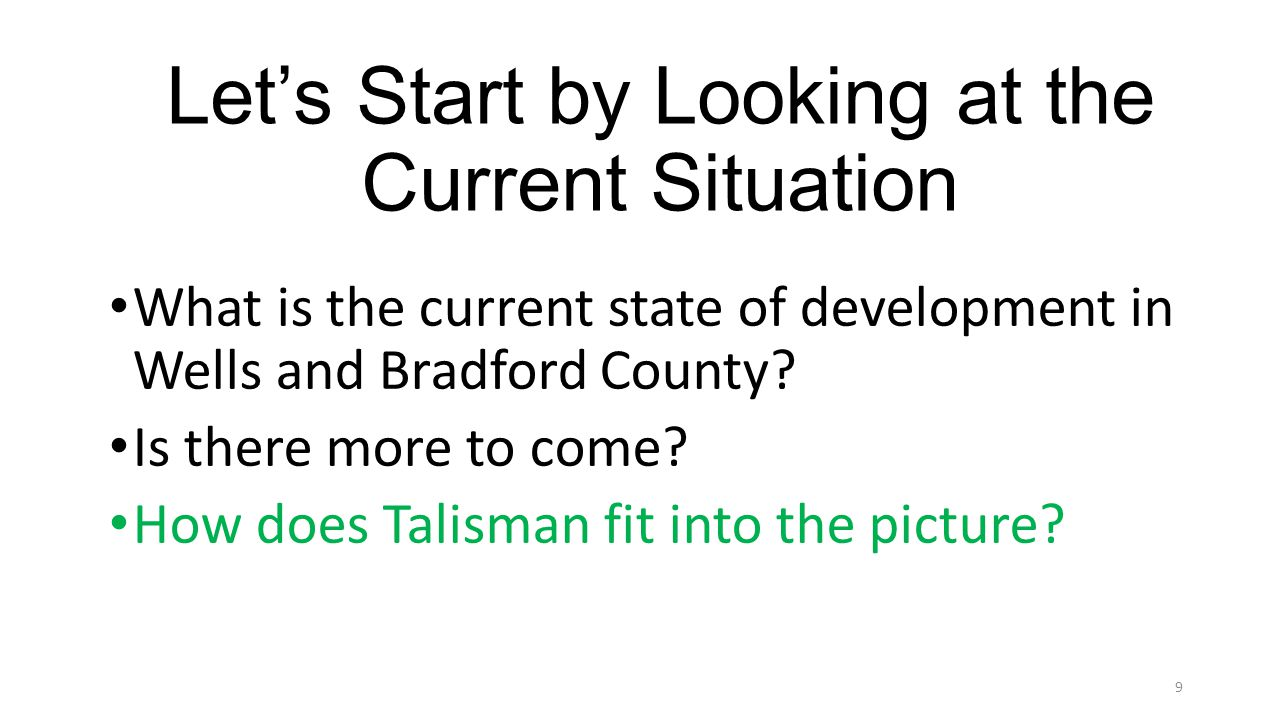 Lets Start by Looking at the Current Situation What is the current state of development in Wells and Bradford County.