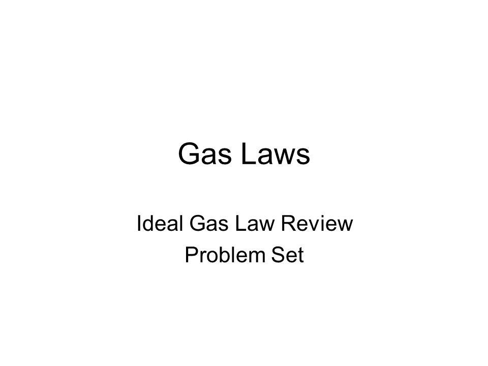 Gas Laws Ideal Gas Law Review Problem Set