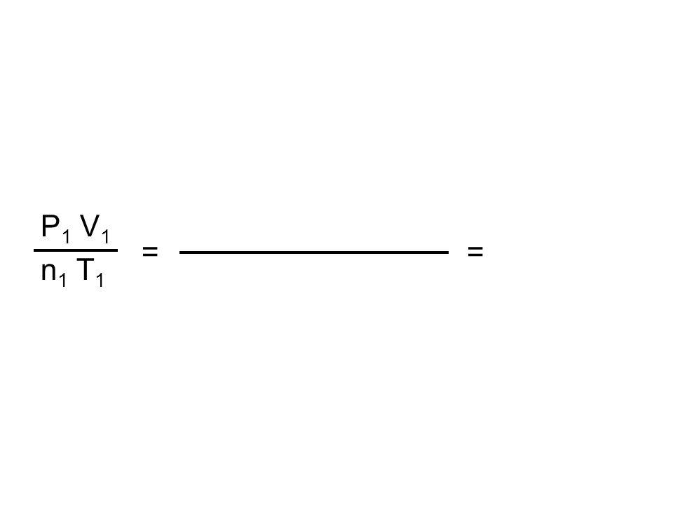 P 1 V 1 n 1 T 1 ==