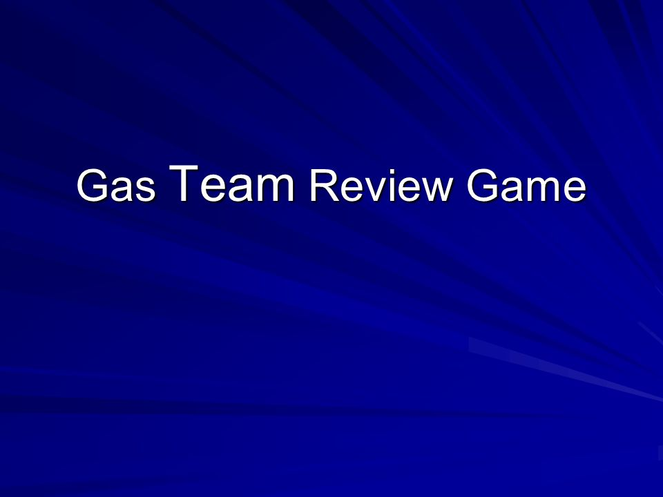 Gas Team Review Game