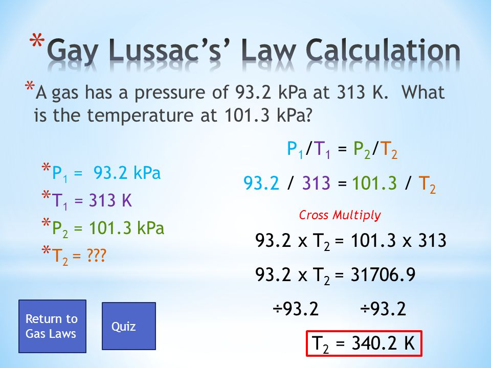 * Watch the following YouTube video to see Gay Lussacs Law in actionYouTube video