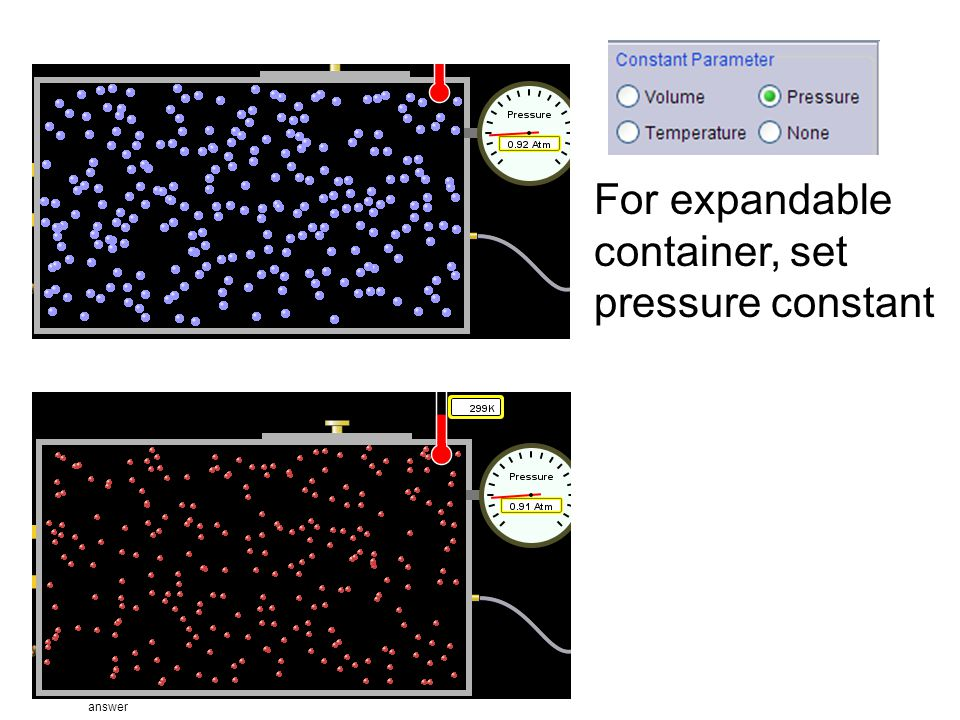 answer For expandable container, set pressure constant