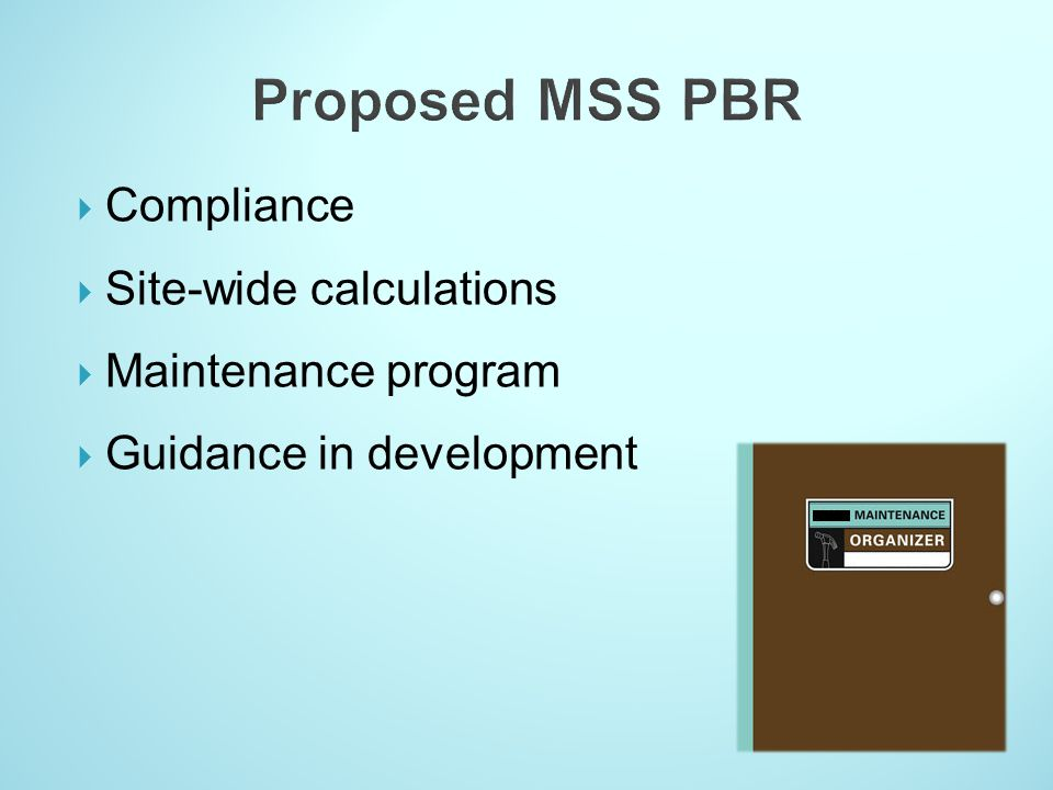 Compliance Site-wide calculations Maintenance program Guidance in development