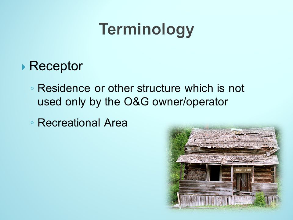 Receptor Residence or other structure which is not used only by the O&G owner/operator Recreational Area