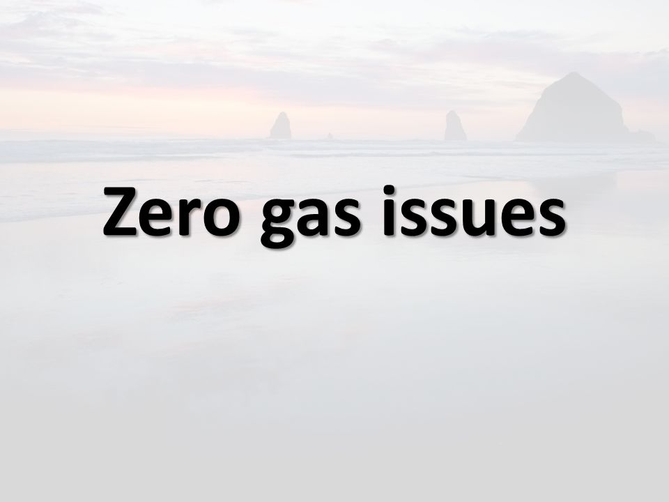 Zero gas issues