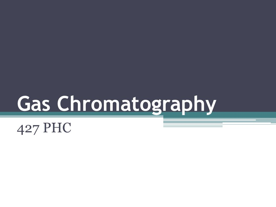 Gas Chromatography 427 PHC