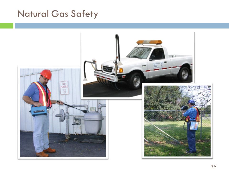 35 Natural Gas Safety