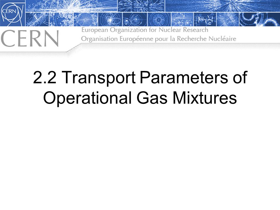 2.2 Transport Parameters of Operational Gas Mixtures