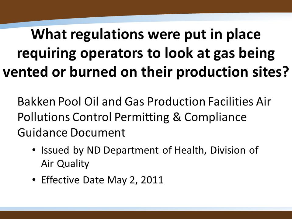 What regulations were put in place requiring operators to look at gas being vented or burned on their production sites? Bakken Pool Oil and Gas Produc