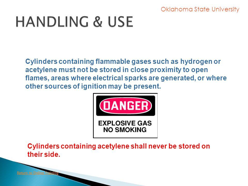 Oklahoma State University Cylinder valves should be opened slowly. Oxygen cylinder valves should be opened all the way. Open up the oxygen cylinder va