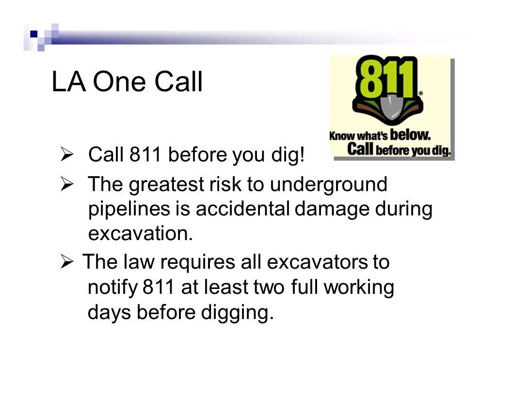 LA One Call Call 811 before you dig.