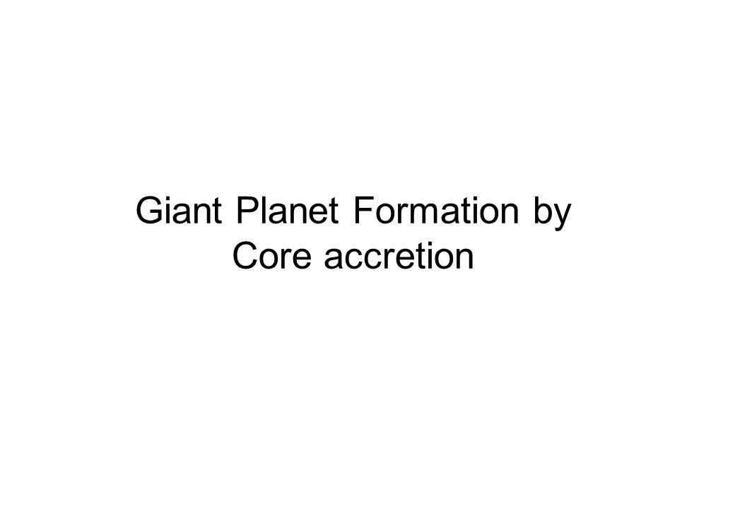 Giant Planet Formation by Core accretion