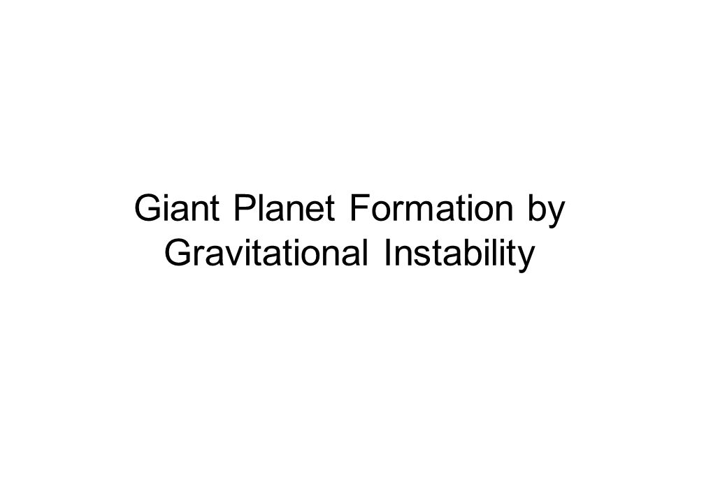 Giant Planet Formation by Gravitational Instability