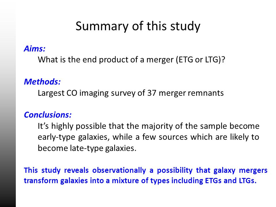 Summary of this study Aims: What is the end product of a merger (ETG or LTG)? Methods: Largest CO imaging survey of 37 merger remnants Conclusions: It