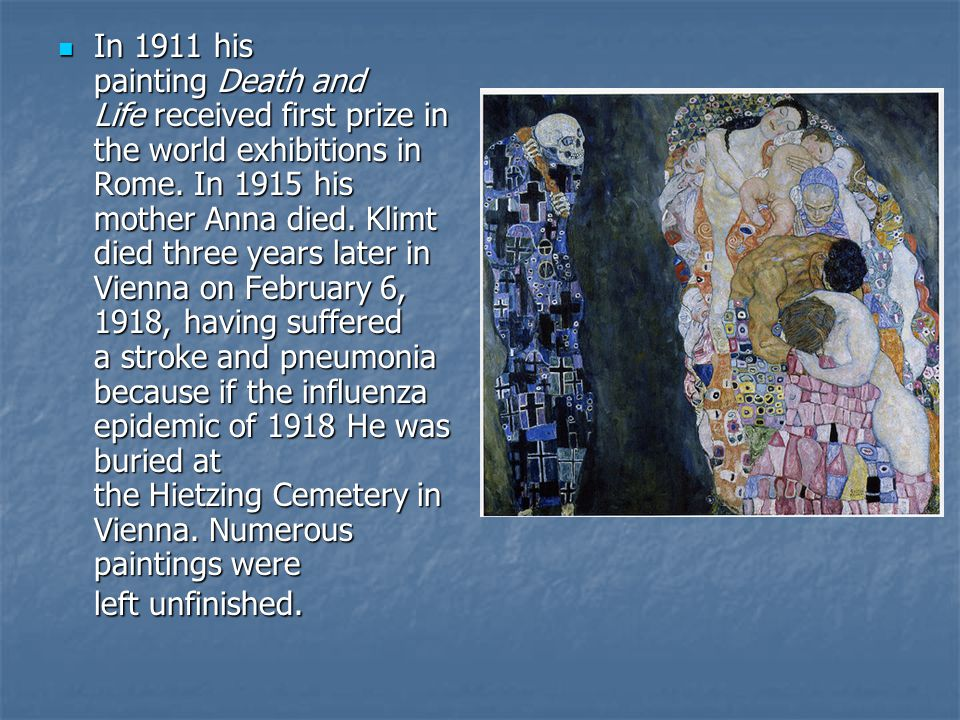 In 1911 his painting Death and Life received first prize in the world exhibitions in Rome.