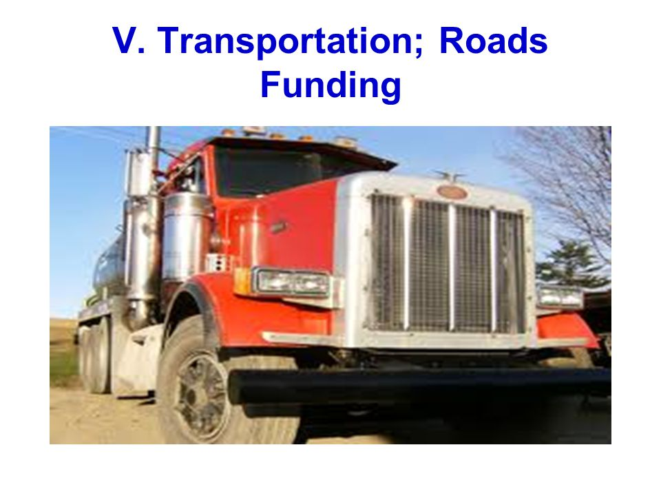 V. Transportation; Roads Funding