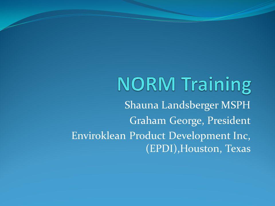 Shauna Landsberger MSPH Graham George, President Enviroklean Product Development Inc, (EPDI),Houston, Texas