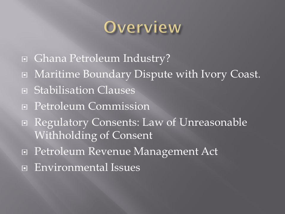 Ghana Petroleum Industry.Maritime Boundary Dispute with Ivory Coast.