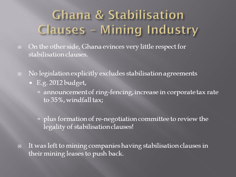 On the other side, Ghana evinces very little respect for stabilisation clauses.
