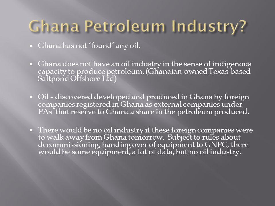 Ghana has not found any oil.