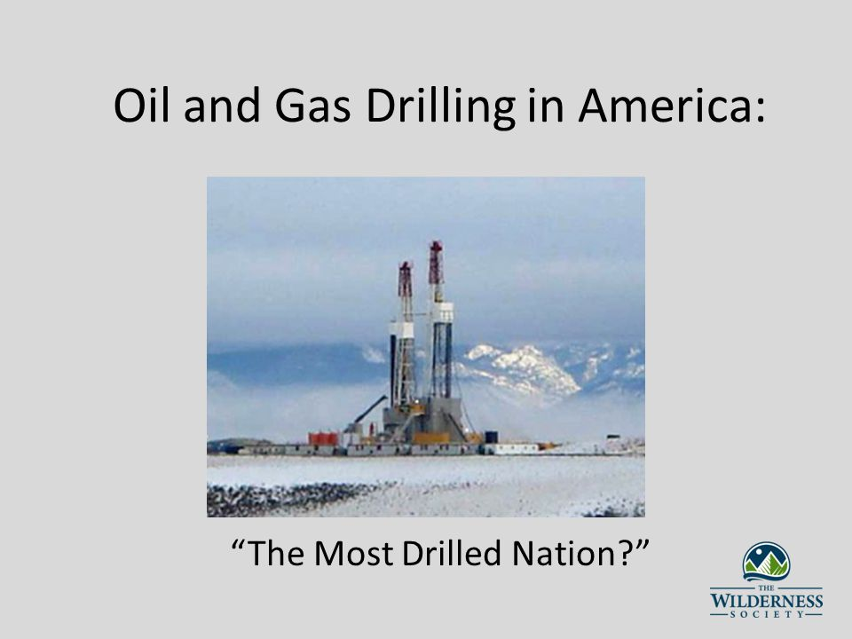 Oil and Gas Drilling in America: The Most Drilled Nation