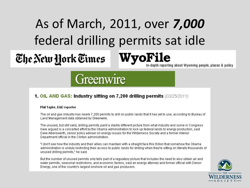 As of March, 2011, over 7,000 federal drilling permits sat idle