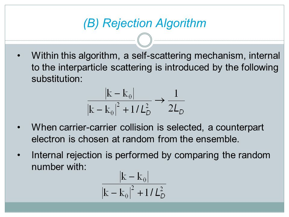 Within this algorithm, a self-scattering mechanism, internal to the interparticle scattering is introduced by the following substitution: When carrier