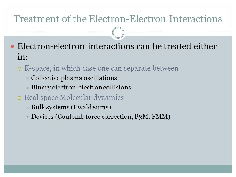 K-space treatment of the Electron-Electron Interactions