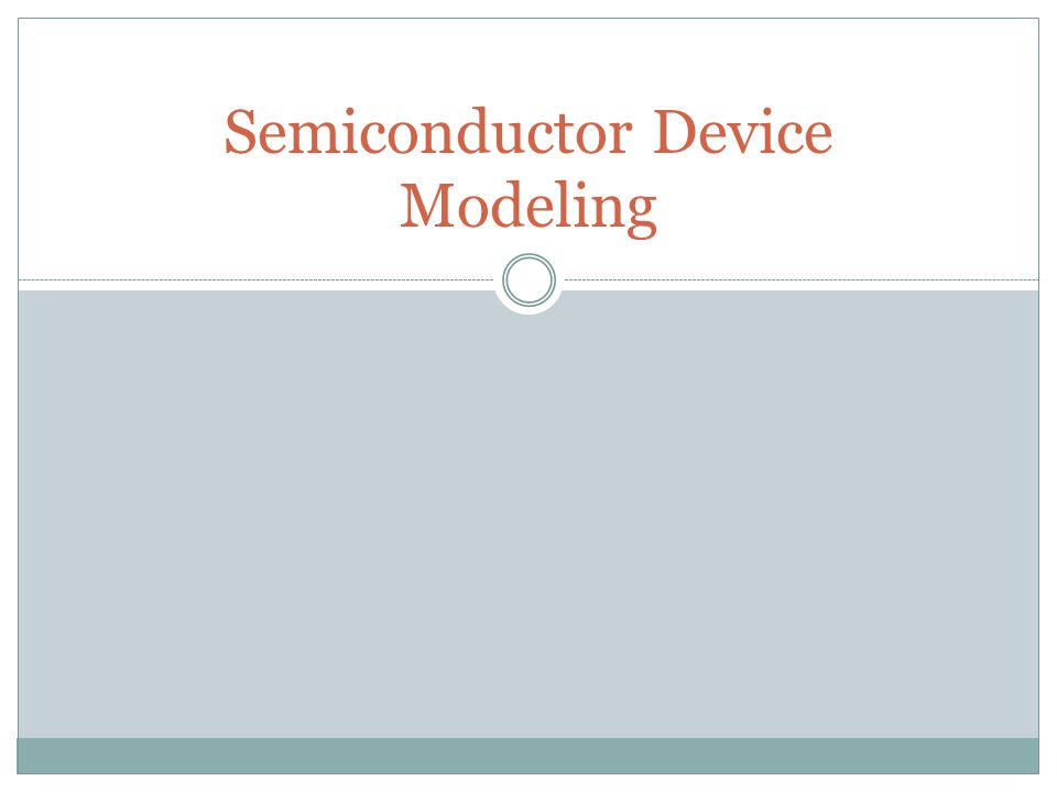 Semiconductor Device Modeling