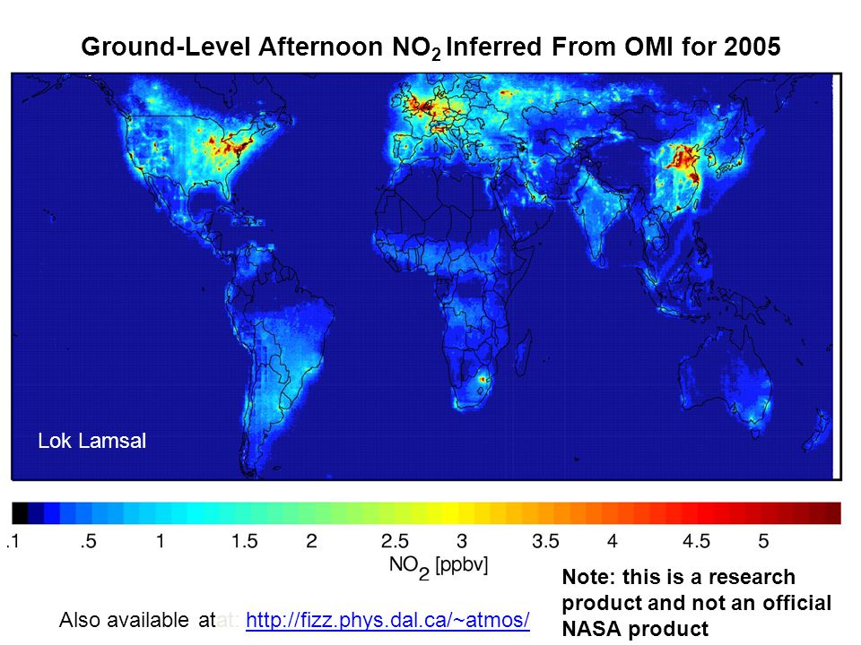 Ground-Level Afternoon NO 2 Inferred From OMI for 2005 Lok Lamsal Also available atat: http://fizz.phys.dal.ca/~atmos/http://fizz.phys.dal.ca/~atmos/ Note: this is a research product and not an official NASA product