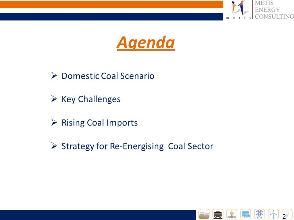 Agenda 2 Domestic Coal Scenario Key Challenges Rising Coal Imports Strategy for Re-Energising Coal Sector