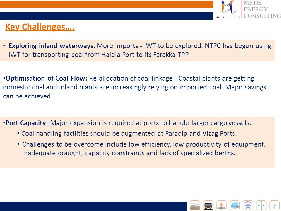 Key Challenges…. Exploring inland waterways: More Imports - IWT to be explored.
