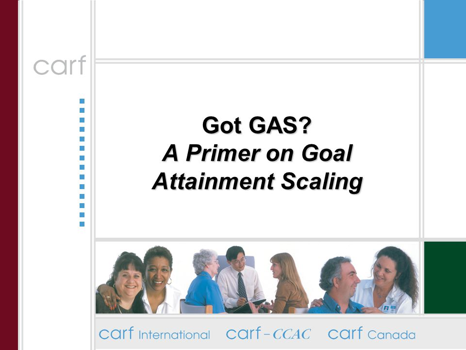 Got GAS A Primer on Goal Attainment Scaling
