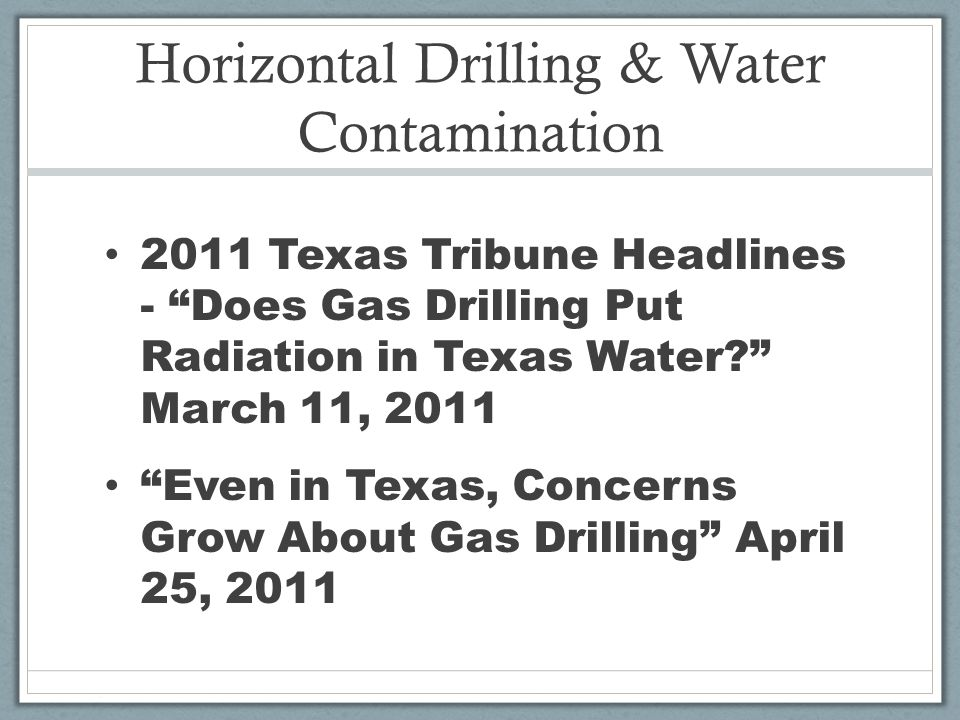 Horizontal Drilling & Water Contamination 2011 Texas Tribune Headlines - Does Gas Drilling Put Radiation in Texas Water.