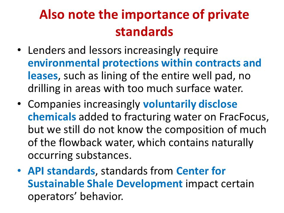 Also note the importance of private standards Lenders and lessors increasingly require environmental protections within contracts and leases, such as