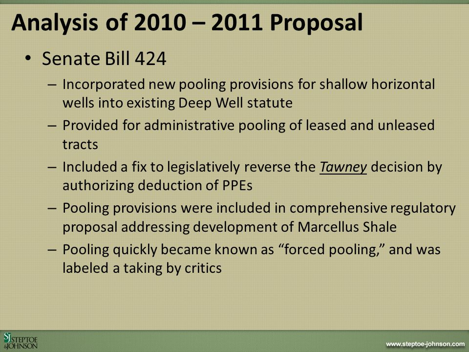Analysis of 2010 – 2011 Proposal Senate Bill 424 – Incorporated new pooling provisions for shallow horizontal wells into existing Deep Well statute –