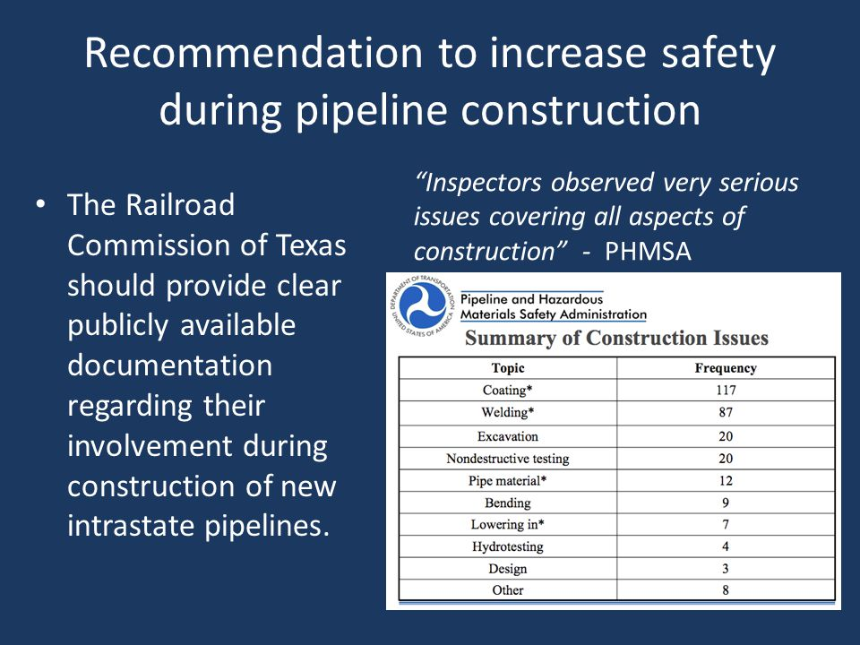Recommendation to increase safety during pipeline construction The Railroad Commission of Texas should provide clear publicly available documentation regarding their involvement during construction of new intrastate pipelines.