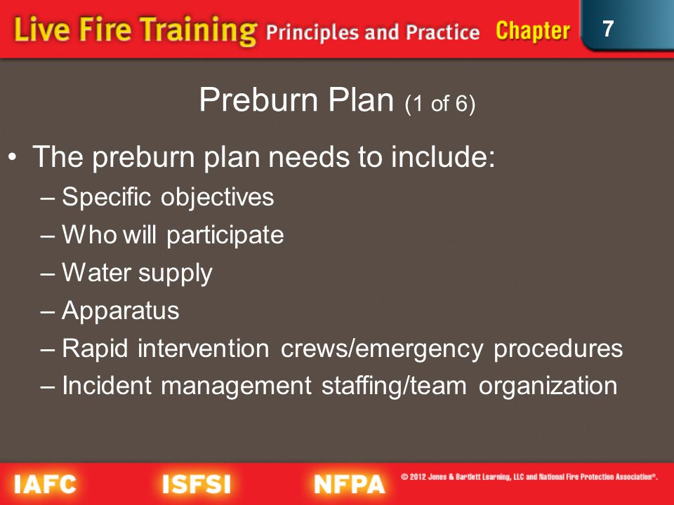 7 Preburn Plan (1 of 6) The preburn plan needs to include: –Specific objectives –Who will participate –Water supply –Apparatus –Rapid intervention crews/emergency procedures –Incident management staffing/team organization