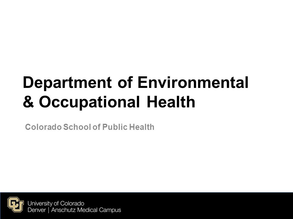 Department of Environmental & Occupational Health Colorado School of Public Health