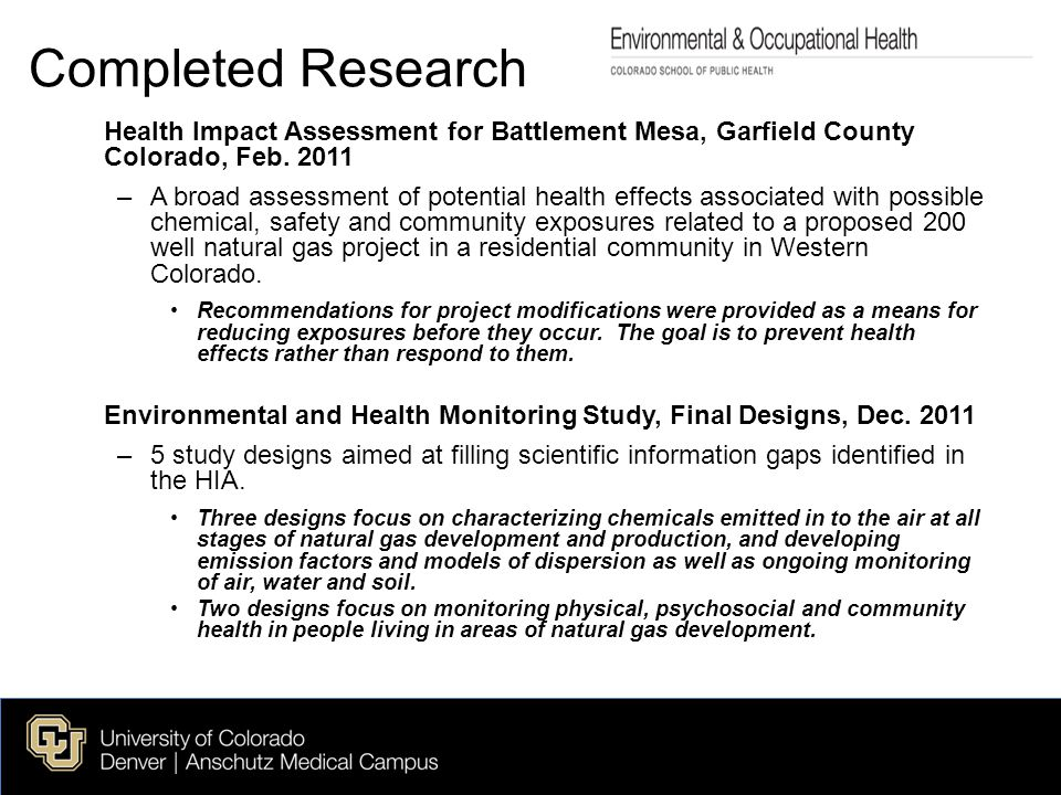 Proposed Research Natural Gas Well Completion Emission Profiles in Garfield County, Colorado –Grant proposal submitted to the EPA May, 2011 –Based on two of the study designs looking at air emissions, mentioned above.