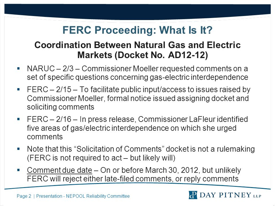 Page 2 | Presentation - NEPOOL Reliability Committee FERC Proceeding: What Is It? Coordination Between Natural Gas and Electric Markets (Docket No. AD