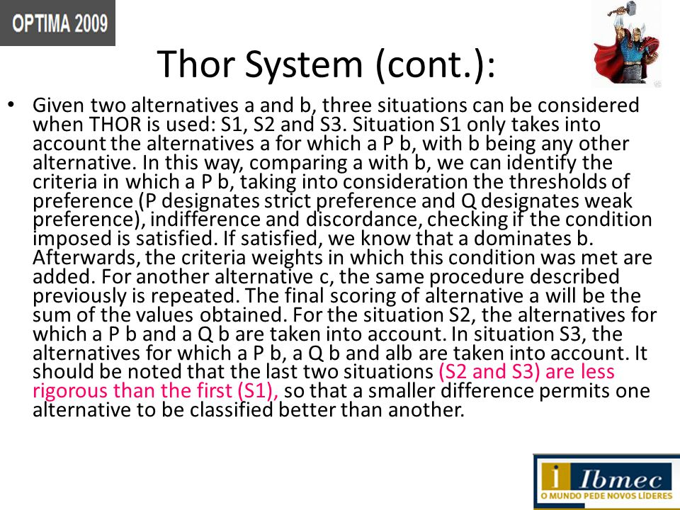 Thor System (cont.): Given two alternatives a and b, three situations can be considered when THOR is used: S1, S2 and S3.