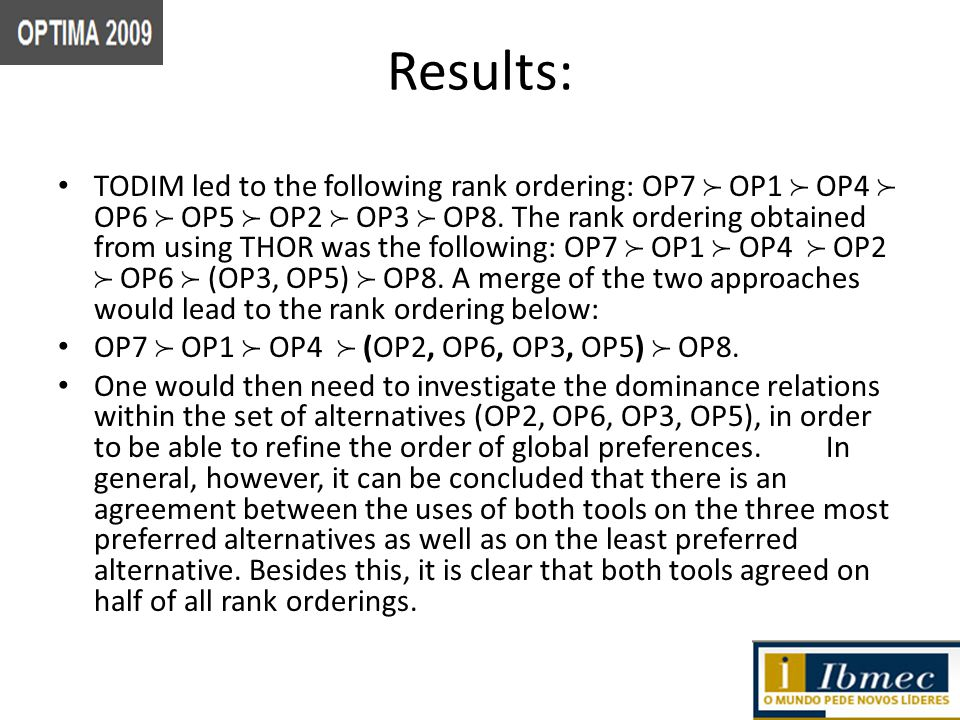 Results: TODIM led to the following rank ordering: OP7 OP1 OP4 OP6 OP5 OP2 OP3 OP8.
