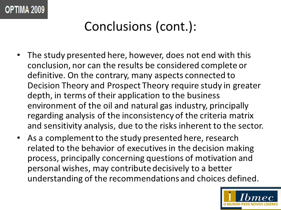 Conclusions (cont.): The study presented here, however, does not end with this conclusion, nor can the results be considered complete or definitive.