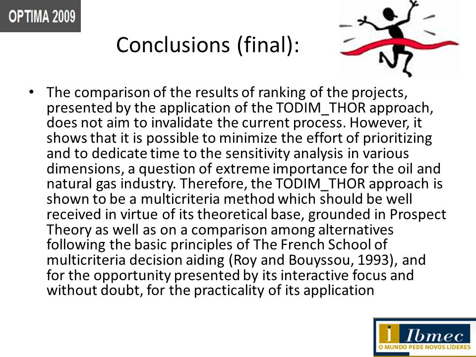 Conclusions (final): The comparison of the results of ranking of the projects, presented by the application of the TODIM_THOR approach, does not aim to invalidate the current process.