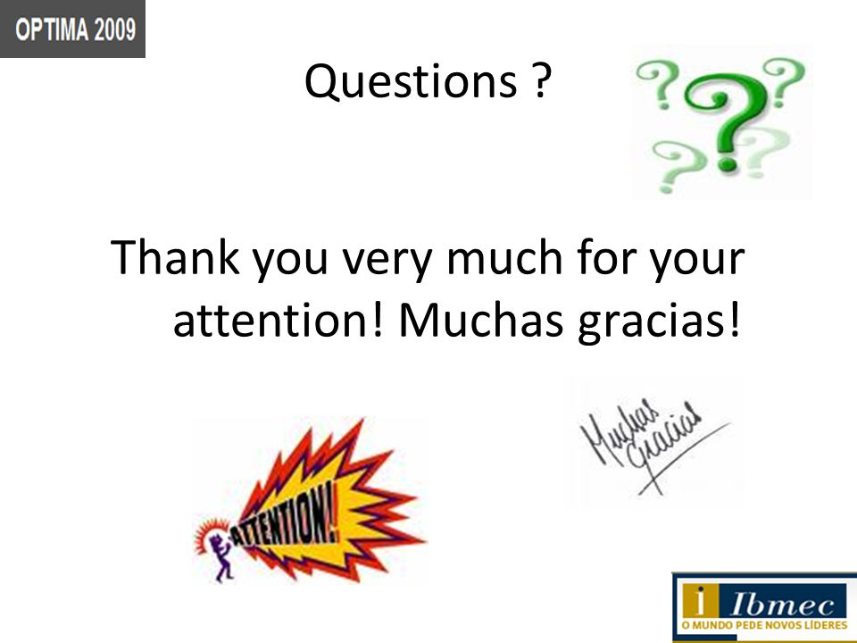 Questions Thank you very much for your attention! Muchas gracias!