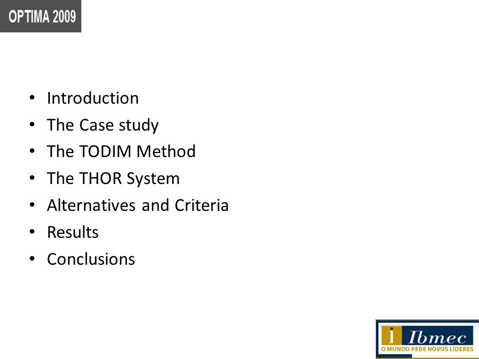 Introduction The Case study The TODIM Method The THOR System Alternatives and Criteria Results Conclusions