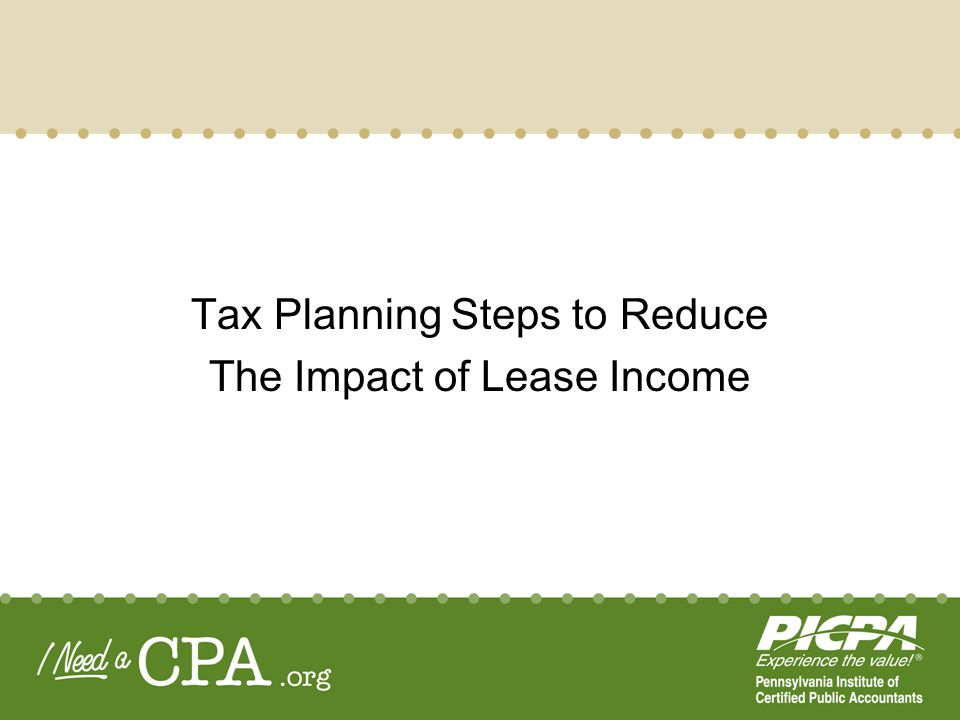 Tax Planning Steps to Reduce The Impact of Lease Income