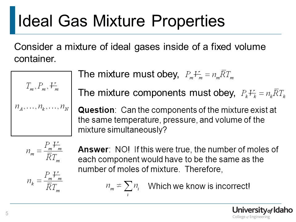 Ideal Gas Mixture Properties 5 Consider a mixture of ideal gases inside of a fixed volume container.